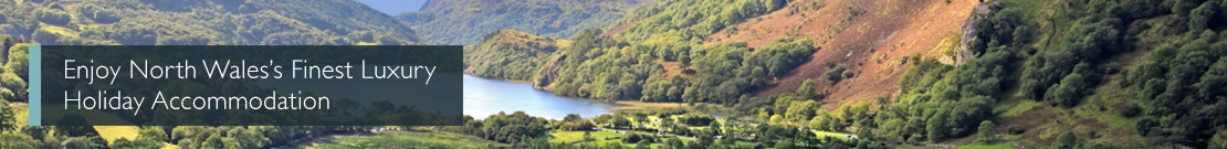 Enjoy North Wales's Finest Luxury Holiday Accommodation